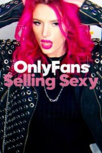OnlyFans: Selling Sexy 2021 Film Online
