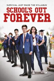 School's Out Forever 2021 Film Online
