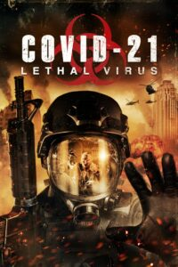 COVID-21: Lethal Virus 2021 Film Online