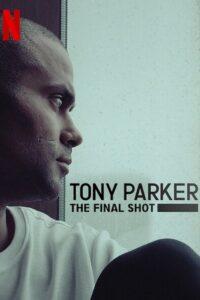 Tony Parker: Ostatni rzut 2021 Film Online