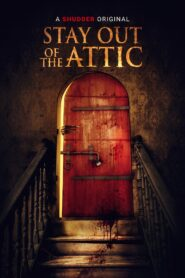 Stay Out of the Attic 2021 Film Online