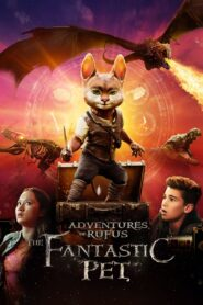Adventures of Rufus: The Fantastic Pet 2021 Film Online