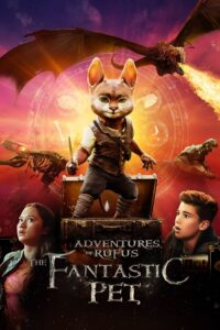 Adventures of Rufus: The Fantastic Pet 2021 Film Online