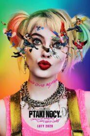 Ptaki Nocy (i fantastyczna emancypacja pewnej Harley Quinn) 2020 Film Online