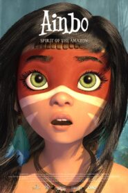 Ainbo: Spirit of the Amazon 2021 Film Online