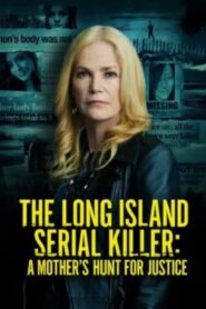 The Long Island Serial Killer: A Mother's Hunt for Justice 2021 Film Online