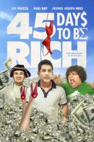 45 Days to Be Rich 2021 Film Online