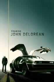 Framing John DeLorean 2019 Film Online