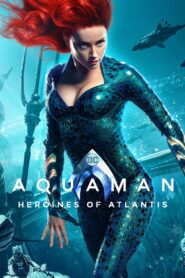 Aquaman: Heroines of Atlantis 2019 Film Online