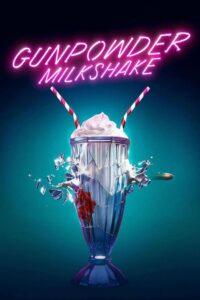 Gunpowder Milkshake 2021 Film Online