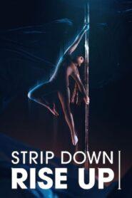 Strip Down, Rise Up 2021 Film Online
