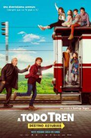 A todo tren: destino Asturias 2021 Film Online