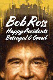 Bob Ross: Szczęśliwe wypadki, zdrada i chciwość 2021 Film Online