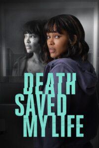 Death Saved My Life 2021 Film Online