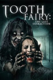 Tooth Fairy: The Last Extraction 2021 Film Online